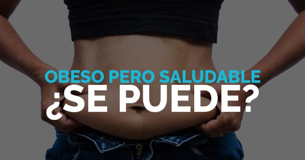 Los médicos investigan sí es posible tener obesidad y ser saludable.