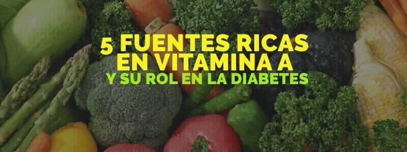 Conoce las fuentes de vitamina A y su rol en la diabetes.
