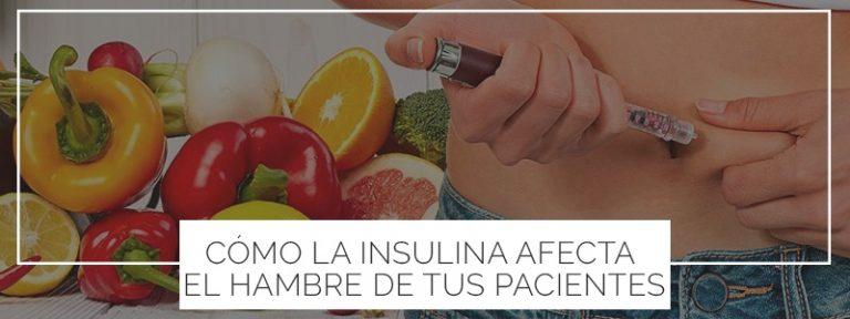 La insulina afecta la sensación de hambre de tus pacientes.