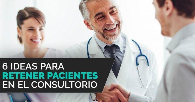 Cómo retener pacientes en el consultorio