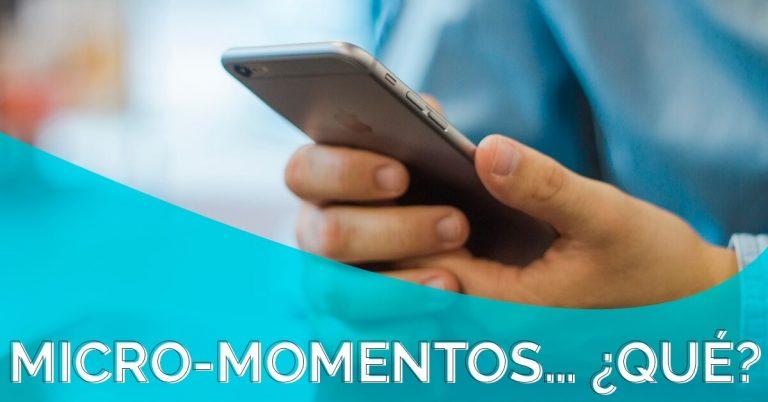 Se les llama micro-momentos a las búsquedas que realizan las personas en sus dispositivos, con la intención de satisfacer una necesidad.