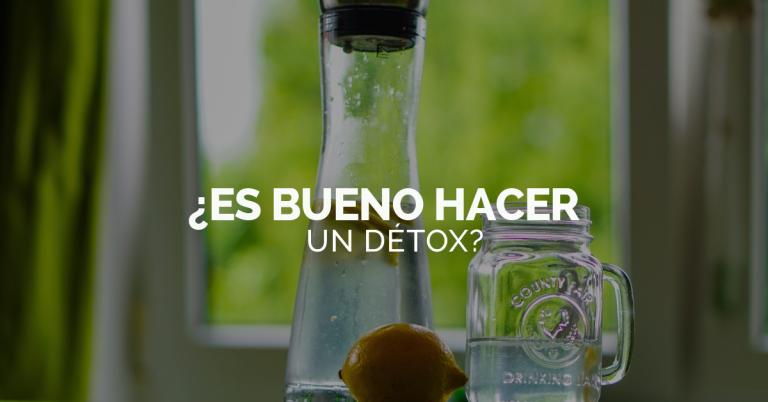 ¿Me recomiendan hacer detox?